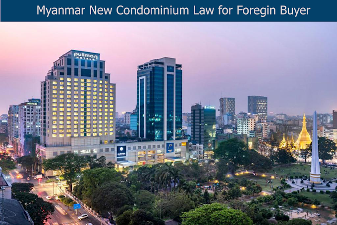 Myanmar New Condo Law to allow for Foreign buyers in June 2019