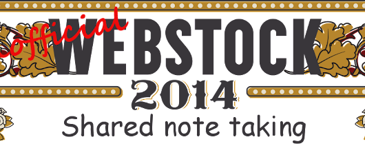 Webstock 2014 - Collaborative Note Taking