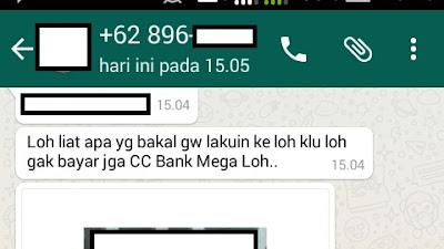 Loh Liat Apa Yang Bakal Gw Lakuin Ke Loh Klu Lho Gak Bayar Juga CC Bank Mega