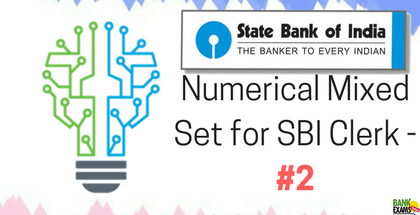 Numerical Mixed Set for SBI Clerk - Part 2