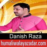 https://www.humaliwalayazadar.com/2018/04/danish-raza-manqabat-2018.html