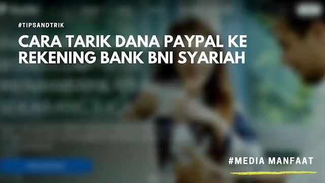 Cara Tarik Dana Paypal Ke Rekening Bank BNI Syariah