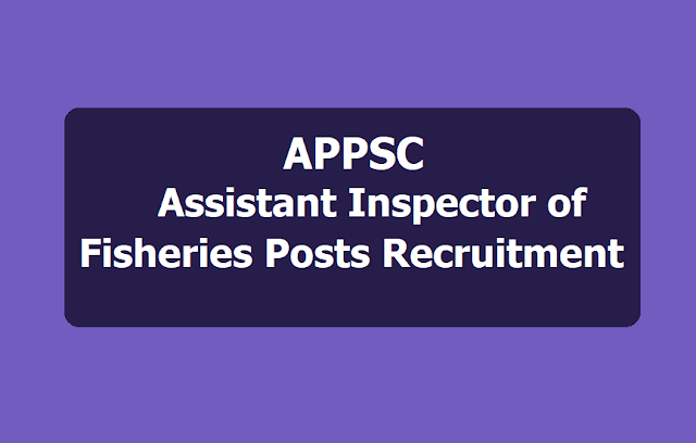 APPSC Assistant Inspector of Fisheries posts