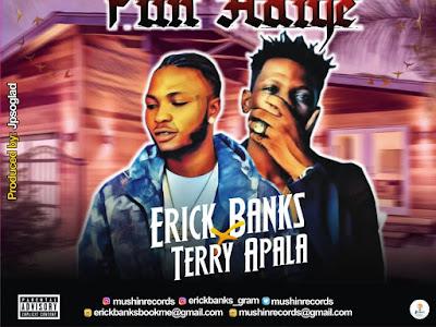 DOWNLOAD MP3: Erick Banks Feat. Terry Apala - Asa Ole Sa Fun Adiye || @mushinrecords