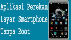 5Aplikasi Perekam Layar Smart phoneTanpa Root. 1