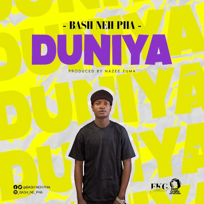 [Music] Bash Neh Pha - Duniya (prod. Zuma records) #Arewapublisize