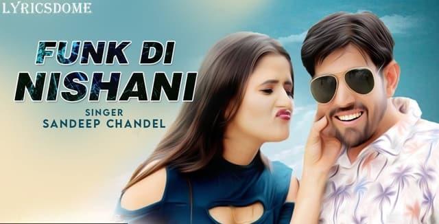Funk Di Nishani Lyrics - Sandeep Chandel