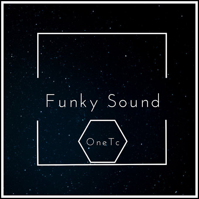 """Discover: """"Funky Sound"""" By OneTc"""