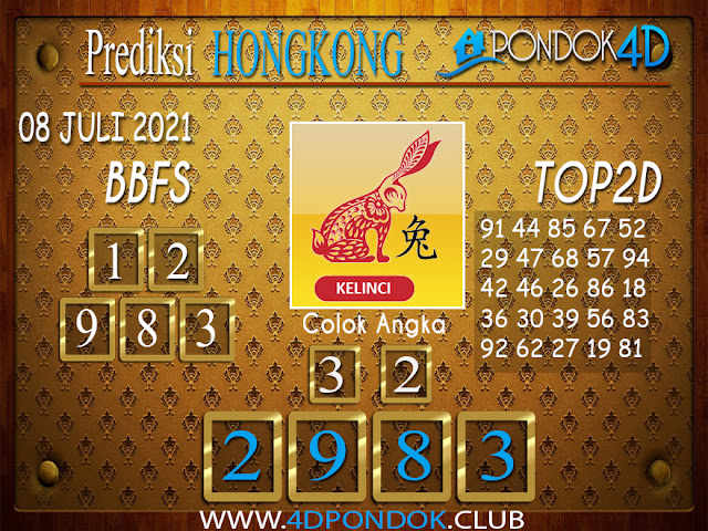 Prediksi Togel HONGKONG PONDOK4D 08 JULI 2021