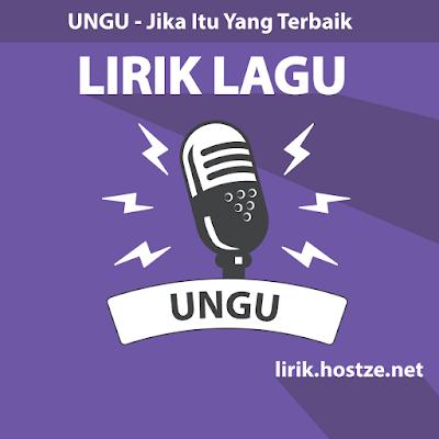 Lirik Lagu Jika Itu Yang Terbaik - Ungu - Lirik lagu indonesia