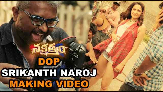 Nakshatram Movie Making DOP Srikanth Naroj