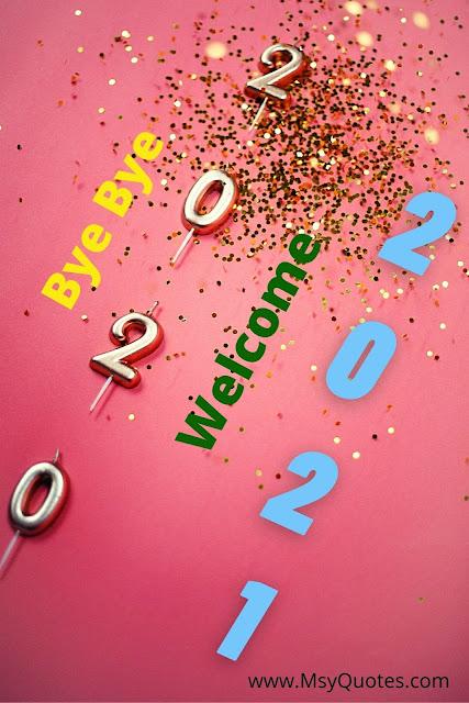 Bye Bye 2020 Welcome 2021 Happy New Year