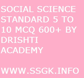 SOCIAL SCIENCE STANDARD 5 TO 10 MCQ 600+ BY DRISHTI ACADEMY