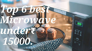 Top 6 best microwave under 15000.India (2020)