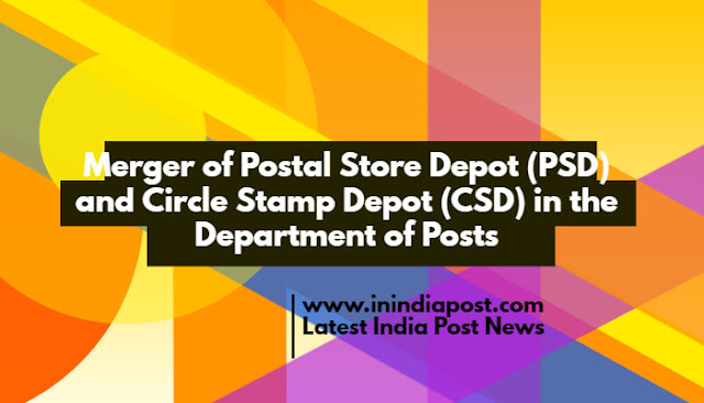 Merger of Postal Store Depot and Circle Stamp Depot in India Post