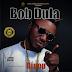 DOWNLOAD MP3: Bob Dula - Dipop || @bobdula