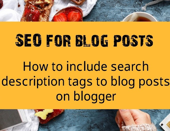 How to include search description tags to blog posts on blogger