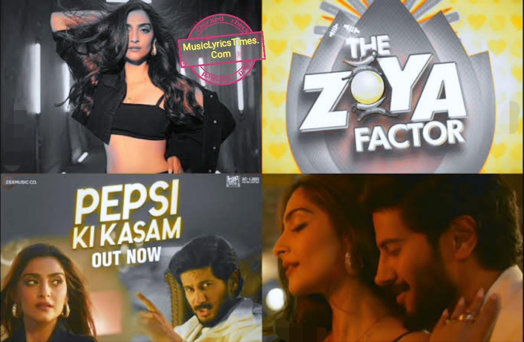 Pepsi Ki Kasam Lyrics - Zoya Factor 2019