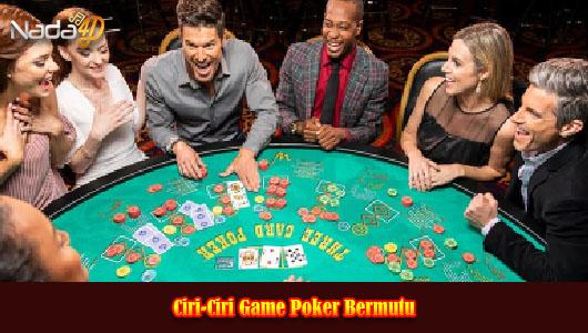 Ciri-Ciri Game Poker Bermutu