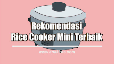 Rice Cooker Mini Yang Terbaik