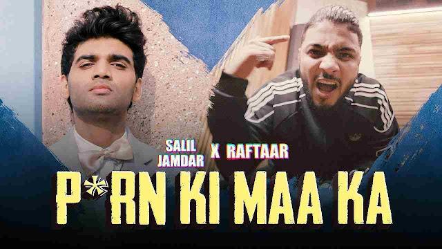 P*orn Ki Maa Ka song Lyrics - Raftaar
