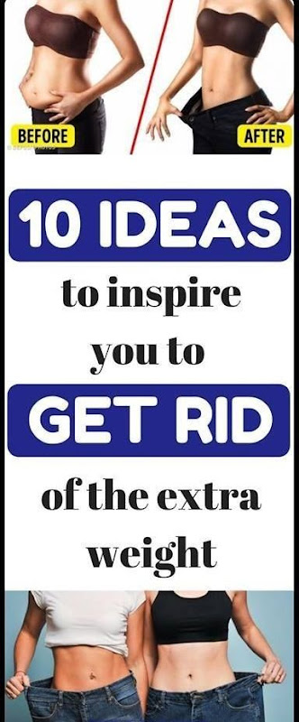 10 Ideas To Inspire You To Get Rid Of The Extra Weight