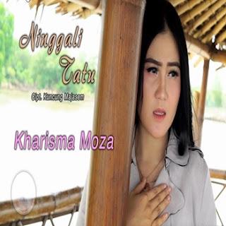 Kharisma Moza - Ninggali Tatu Mp3