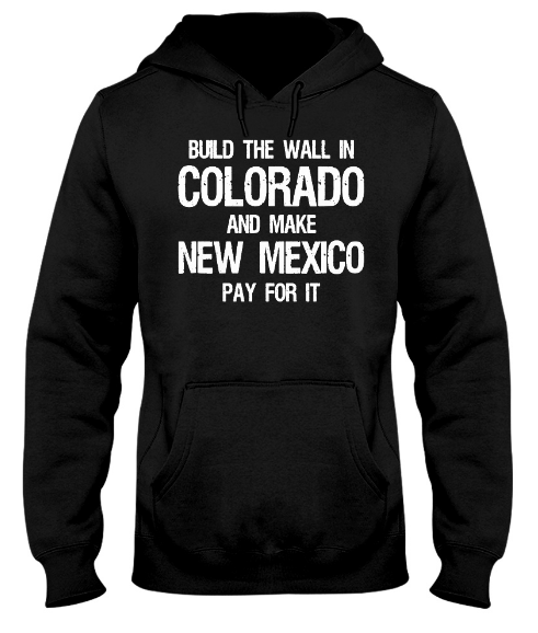 Build The Wall In Colorado Political Hoodie, Build The Wall In Colorado Political Sweatshirt, Build The Wall In Colorado Political T Shirts