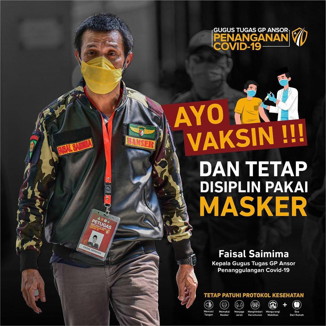 Sahabat Faisal Saimima Kepala Gugus Tugas GP Ansor Penanggulangan Covid - 19  - Ayo Vaksin