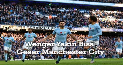 Wenger Yakin Bisa Geser Manchester City