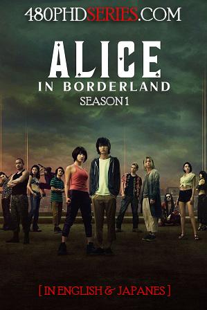 Alice in Borderland Season 1 Full English Dual Audio Download 480p 720p All Episodes