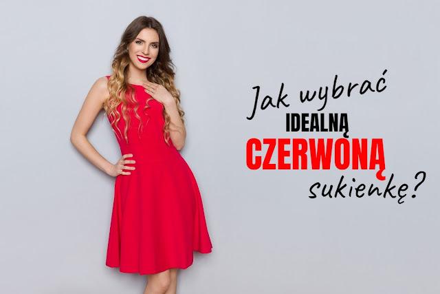 Czerwona sukienka – jak ją wybrać i jakie dodatki do niej włożyć?