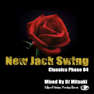 New Jack Swing Classics Phase 04 Mixed By DJ Mitsuki