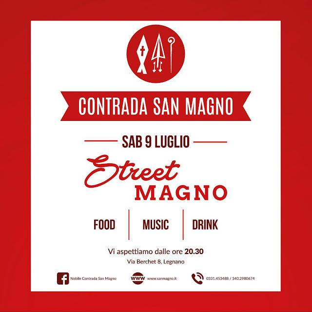 Street MAGNO, street food, musica e drink 9 luglio Legnano 2016