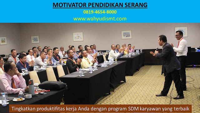MOTIVATOR PENDIDIKAN SERANG, modul pelatihan mengenai MOTIVATOR PENDIDIKAN SERANG, tujuan MOTIVATOR PENDIDIKAN SERANG, judul MOTIVATOR PENDIDIKAN SERANG, judul training untuk karyawan SERANG, training motivasi mahasiswa SERANG, silabus training, modul pelatihan motivasi kerja pdf SERANG, motivasi kinerja karyawan SERANG, judul motivasi terbaik SERANG, contoh tema seminar motivasi SERANG, tema training motivasi pelajar SERANG, tema training motivasi mahasiswa SERANG, materi training motivasi untuk siswa ppt SERANG, contoh judul pelatihan, tema seminar motivasi untuk mahasiswa SERANG, materi motivasi sukses SERANG, silabus training SERANG, motivasi kinerja karyawan SERANG, bahan motivasi karyawan SERANG, motivasi kinerja karyawan SERANG, motivasi kerja karyawan SERANG, cara memberi motivasi karyawan dalam bisnis internasional SERANG, cara dan upaya meningkatkan motivasi kerja karyawan SERANG, judul SERANG, training motivasi SERANG, kelas motivasi SERANG