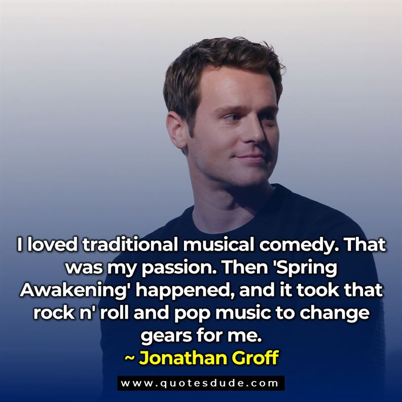 Inspirational Quotes by Jonathan Groff.