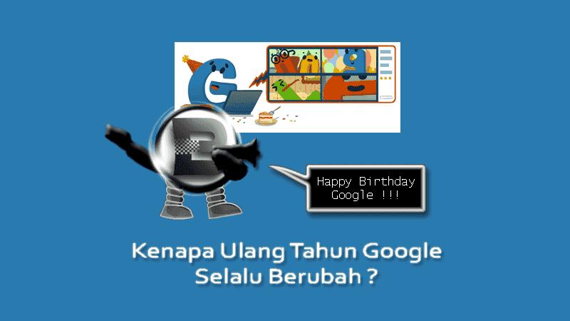 Kenapa Ulang Tahun Google Selalu Berubah?