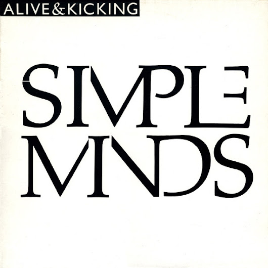 Alive & Kicking, Simple Minds, 1985