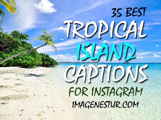 Tropical Island Captions for Instagram Post & Bios
