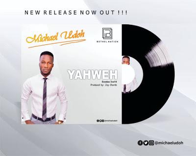 Michael Udoh - Yahweh
