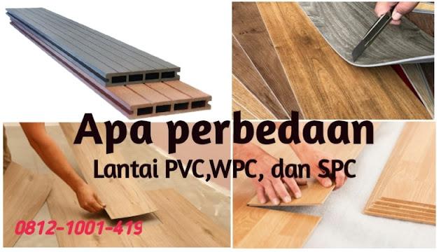 perbedaan lantai pvc wpc dan spc