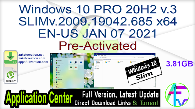 Windows 10 PRO 20H2 v.3 SLIM v.2009.19042.685 x64 EN-US JAN 07 2021 Pre-Activated