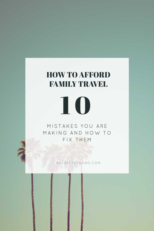 FAMILY TRAVEL MISTAKES