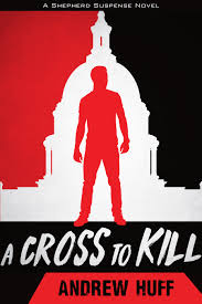 Review - A Cross to Kill by Andrew Huff
