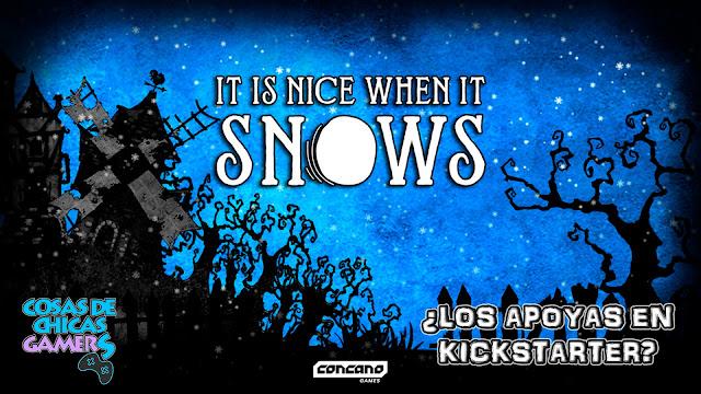 IT IS NICE WHEN IT SNOWS KICKSTARTER