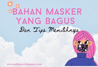 5 Jenis Bahan Masker yang Bagus dan Tips Memilihnya