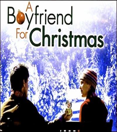 A Boyfriend For Christmas.Romantic Movie A Boyfriend For Christmas 2004