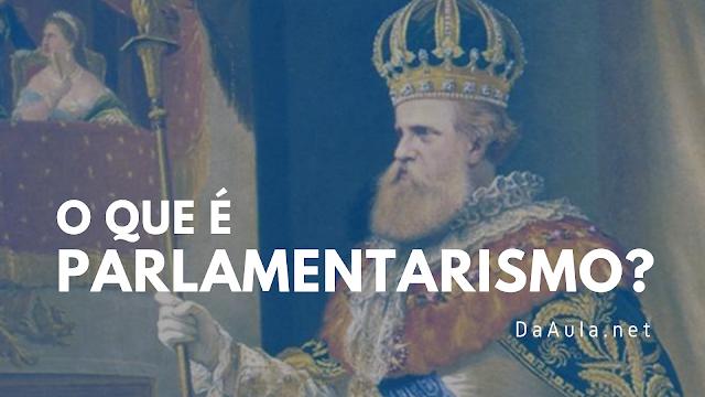 Política: As Origens do Parlamentarismo e sua Manifestação no Brasil