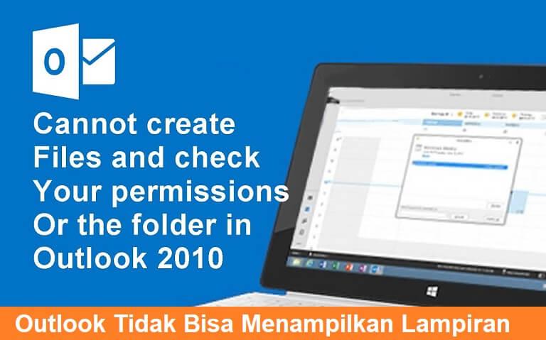 Mengatasi Outlook 2010 Tidak Bisa Menampilkan Lampiran Email