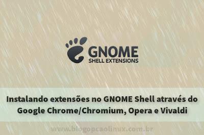 Instalando extensões no GNOME Shell pelo Google Chrome, Opera ou Vivaldi